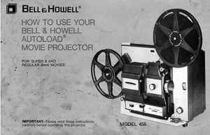 Bell & Howell Model 456 Super 8 and 8mm Movie Projector Owner's Manual