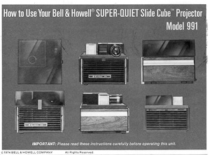 Bell & Howell 991 Super Quite Slide Cube Projector Owner's Manual
