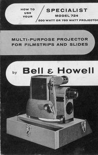 Bell & Howell Specialist Model 724 Filmstrip Projector Instruction Manual