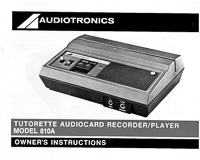 Audiotronics Tutorette Audiocard Model 810A Recorder / Player Owner's Instructions.