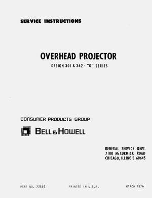 Bell & Howell 301G, 362G Overhead Projector Service and Parts Manual